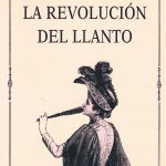 La revolución del llanto
